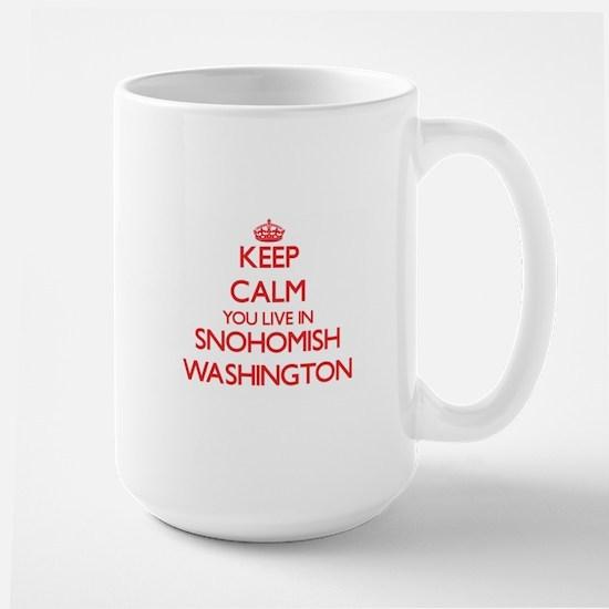 Keep calm you live in Snohomish Washington Mugs