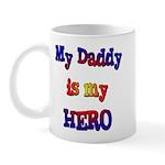 My daddy is my Hero Mug