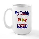 My daddy is my Hero Large Mug