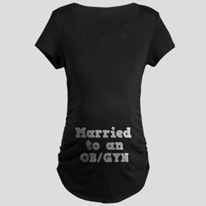 Married to an OB/GYN Maternity Dark T-Shirt