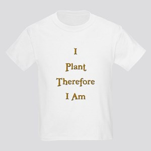 I Plant Therefore I Am 3 Kids Light T-Shirt