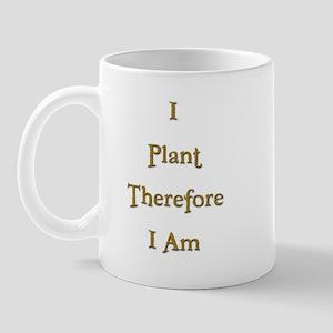 I Plant Therefore I Am 3 Mug