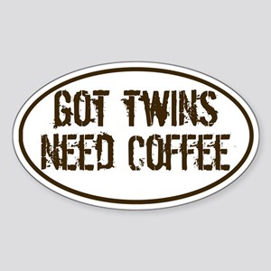 Got Twins NEED Coffee Oval Sticker