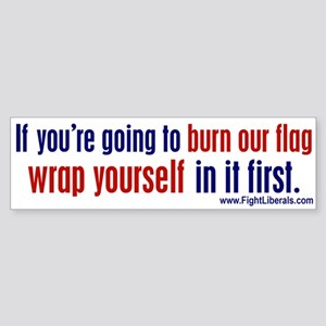 If you're going to burn our flag...