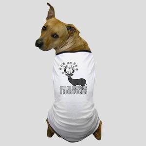 Top 10 Reasons I Hunt Deer Dog T-Shirt