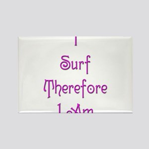 I Surf Therefore I Am 6 Rectangle Magnet