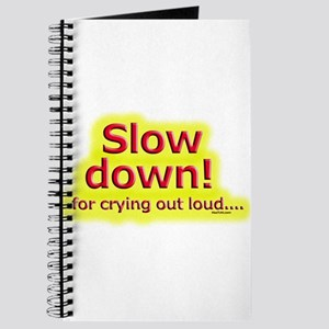 Slow down Journal