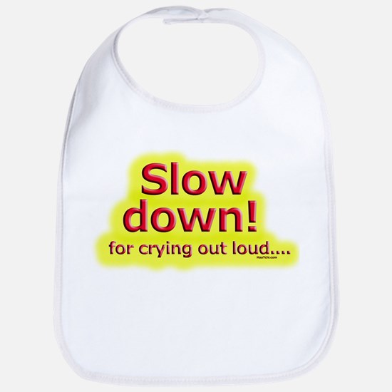 Slow down Bib
