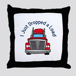 JUST DROPPED A LOAD Throw Pillow