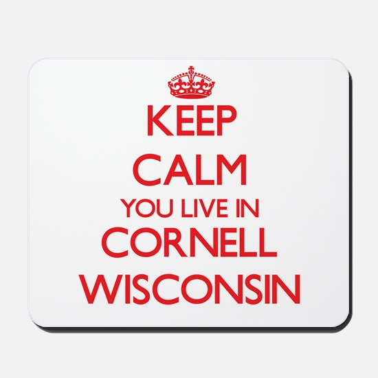 Keep calm you live in Cornell Wisconsin Mousepad