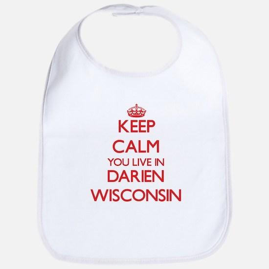 Keep calm you live in Darien Wisconsin Bib