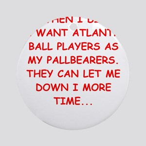 atlanta sports joke Ornament (Round)