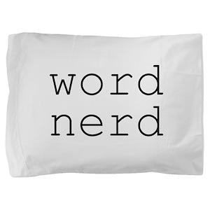 Word Nerd Pillow Sham