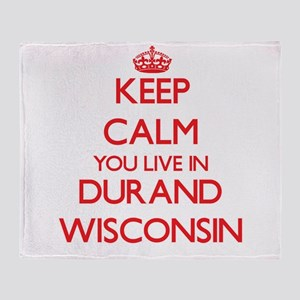 Keep calm you live in Durand Wiscons Throw Blanket
