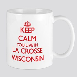 Keep calm you live in La Crosse Wisconsin Mugs
