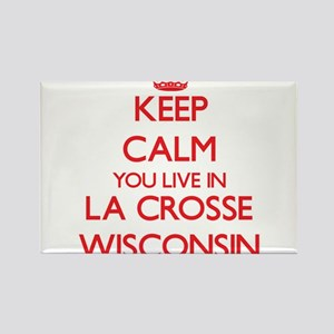 Keep calm you live in La Crosse Wisconsin Magnets