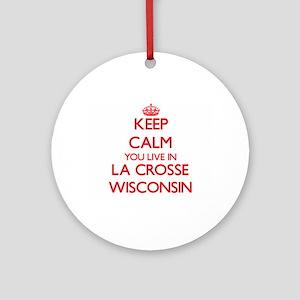 Keep calm you live in La Crosse W Ornament (Round)