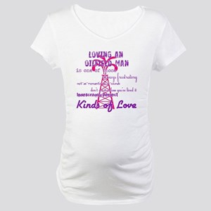 LovingAnOilfieldMan Maternity T-Shirt