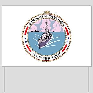 Cruiser Destroyer Force US Pacific Fleet Yard Sign