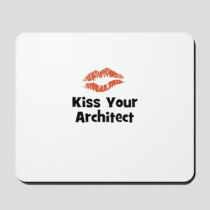 Kiss Your Architect Mousepad