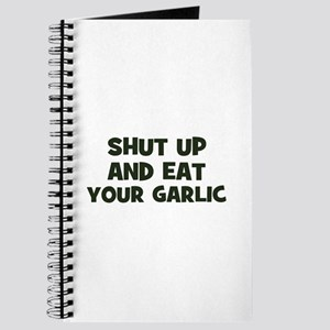 shut up and eat your garlic Journal