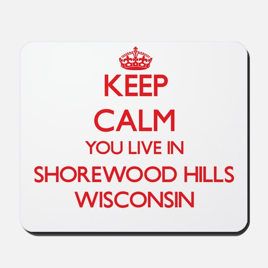Keep calm you live in Shorewood Hills Wi Mousepad