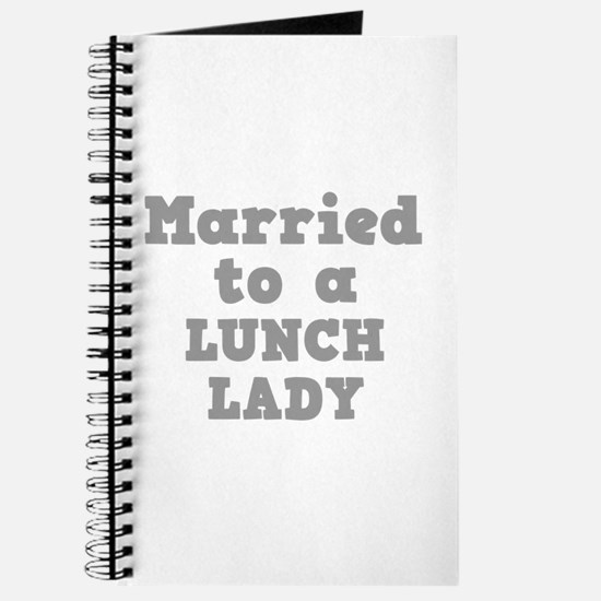 Married to a Lunch Lady Journal