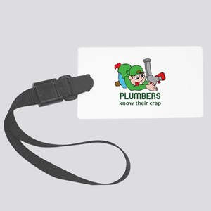 PLUMBERS KNOW THEIR CRAP Luggage Tag