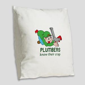 PLUMBERS KNOW THEIR CRAP Burlap Throw Pillow