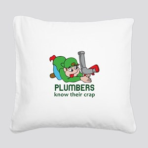 PLUMBERS KNOW THEIR CRAP Square Canvas Pillow