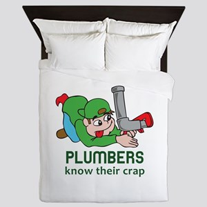 PLUMBERS KNOW THEIR CRAP Queen Duvet