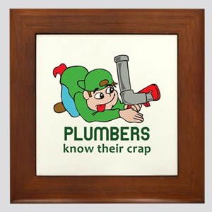 PLUMBERS KNOW THEIR CRAP Framed Tile