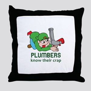 PLUMBERS KNOW THEIR CRAP Throw Pillow