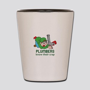 PLUMBERS KNOW THEIR CRAP Shot Glass