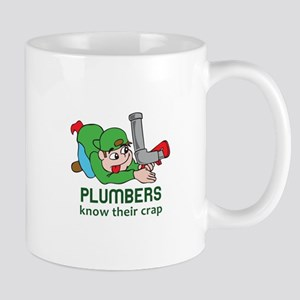 PLUMBERS KNOW THEIR CRAP Mugs