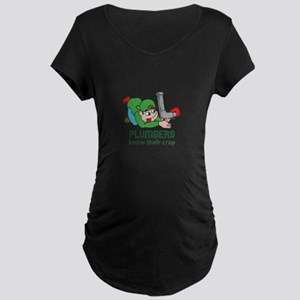 PLUMBERS KNOW THEIR CRAP Maternity T-Shirt
