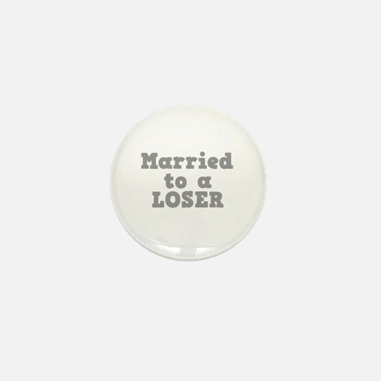 Married to a Loser Mini Button