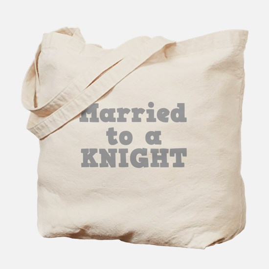 Married to a Knight Tote Bag