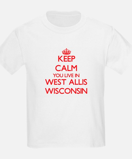 Keep calm you live in West Allis Wisconsin T-Shirt