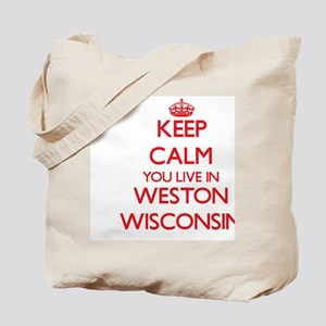 Keep calm you live in Weston Wisconsin Tote Bag