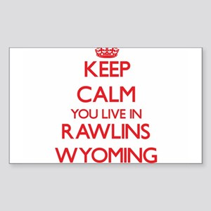 Keep calm you live in Rawlins Wyoming Sticker