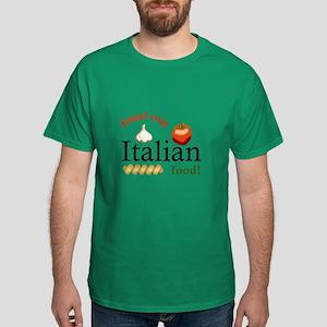 FEED ME ITALIAN T-Shirt