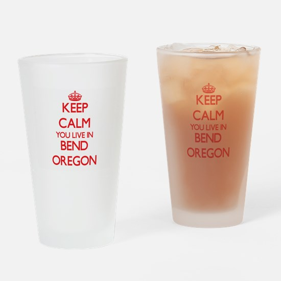 Keep calm you live in Bend Oregon Drinking Glass