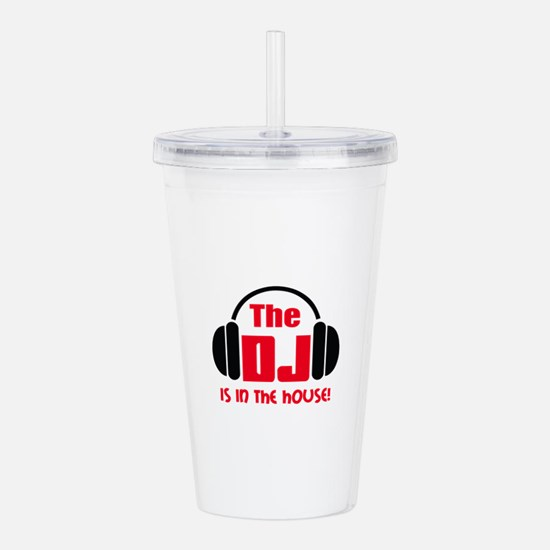 DJ IS IN THE HOUSE Acrylic Double-wall Tumbler