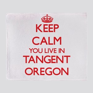 Keep calm you live in Tangent Oregon Throw Blanket