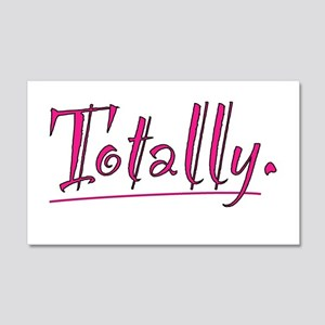 Totally 20x12 Wall Decal