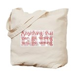 Murphy's Law Tote Bag