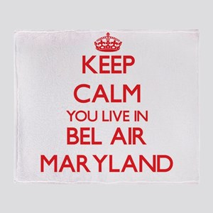 Keep calm you live in Bel Air Maryla Throw Blanket