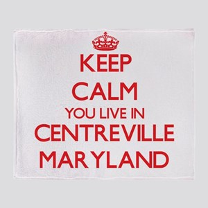 Keep calm you live in Centreville Ma Throw Blanket