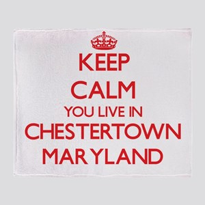 Keep calm you live in Chestertown Ma Throw Blanket